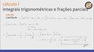 Integrais trigonométricas e frações parciais (parte 2) - Video