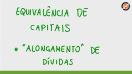 Equivalência de capitais - alongamento de dívidas - Teoria