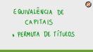 Equivalência de capitais - permuta de títulos - Teoria