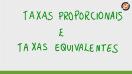 Taxas proporcionais e taxas equivalentes - Teoria